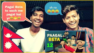Pagal Beta 12 | joke/ reaction by desi boyz /village boyz/Nepali boyz