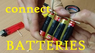 How to connect 4 batteries and 3 bateries together - life hack