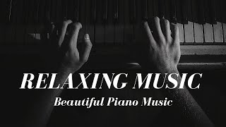Relaxing Music Beautiful Piano Music
