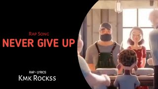 Never Give Up | Rap Song 2020 | Kmk Rockss