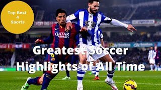 The Top Greatest Soccer Highlights