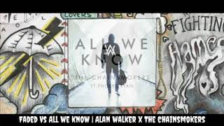 Faded // All We Know (Mashup) Alan Walker x The Chainsmokers