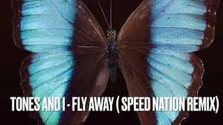 Tones And I - fly away (speed nation remix)