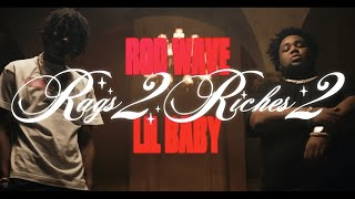 Rod Wave -  Rags2Riches 2 ft Lil Baby (Official Music Video)