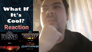 What If It's Cool? Reaction Episode 7: Marvel Phase 4 Trailer