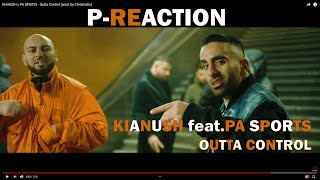 KIANUSH x PA SPORTS - Outta Control ❌Was ein krasser Flow❌ P-Reaction ❙ PPM