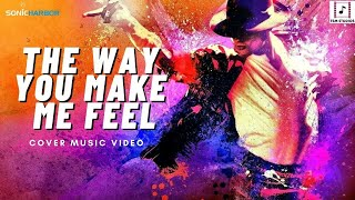 The Way You Make Me Feel - Cover Song | Michael Jackson | Tribute | Sonic Covers |