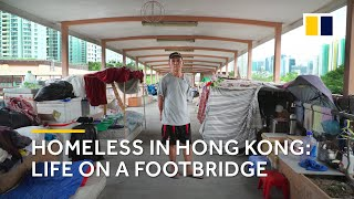 Extreme poverty in Hong Kong: homeless life on a footbridge