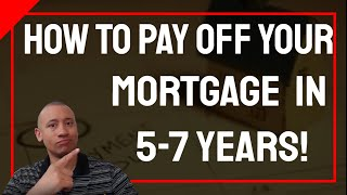 How To Pay Off Your Mortgage Fast Using Velocity Banking | How To Pay Off Your Mortgage In 5-7 Years
