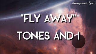 "📀 ""FLY AWAY"" - TONES AND I    🎶🎵Anonymous Lyric"