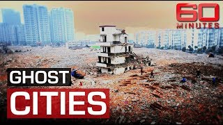 Inside China's ghost cities | 60 Minutes Australia