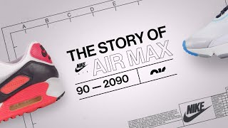 The Story of Air Max: 90 to 2090 | Air Max Day | Nike