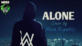 Alone || Alan Walker || Cover by Mask Republic