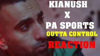 KIANUSH x PA SPORTS - Outta Control (prod. by Chrizmatic) | Reaction