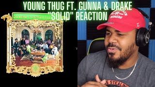Young Thug & Gunna - Solid (feat. Drake) [Official Audio] REACTION