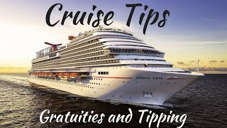 Cruise Tips: Gratuities and Tipping