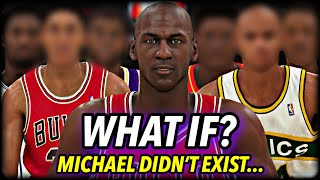 What If MICHAEL JORDAN Never EXISTED?