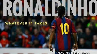 Ronaldinho   Whatever it takes • Dribbling skills 1080P HD