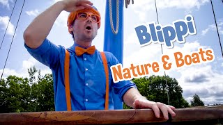 Blippi Enjoys Nature & Boats | Explore with BLIPPI!!! | Educational Videos for Toddlers
