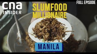 From Offcuts To Delicacies In Manila's Biggest Slum, Tondo | Slumfood Millionaire | Full Episode