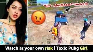 WHEN A TOXIC GIRL JOINS MY SQUAD IN PUBG MOBILE | MOST FUNNY GAMEPLAY
