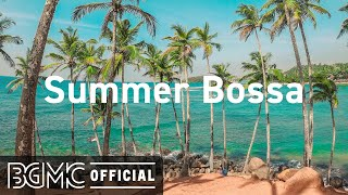 Summer Bossa: Light Summer Bossa Nova - Upbeat Music for Good Mood, Vacation, Chill and Rest