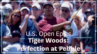 U.S. Open Epics - Tiger Woods: Perfection at Pebble
