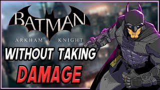 Can You Beat Batman: Arkham Knight WITHOUT Taking Damage?