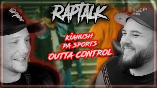 Starke Aussage!! 🔥 KIANUSH x PA SPORTS - OUTTA CONTROL | Raptalk