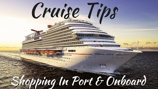 Cruise Tips: Shopping While in Port & On the Ship