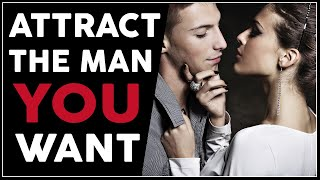 How To Attract A Man In A Way He Can't Resist