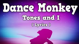 Tones and I - Dance Monkey (Lyrics) 🎵
