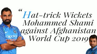 Hat-trick Wickets Mohammed Shami against Afghanistan World Cup 2019