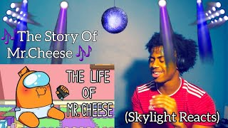 This Touched My Heart | The Life  Of Mr.Cheese - Among Us Song | (Skylight Reacts)