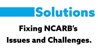 SOLUTIONS to NCARB's Problems, Challenges and Issues