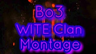 Bo3 WITE Clan TeamTage/Best Moments May 2017 #1