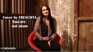 Cover by FRESCHTA / You are not alone / Michael Jackson