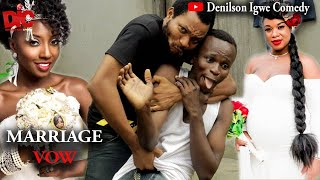 Marriage vow - Denilson Igwe Comedy