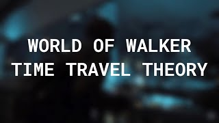 Theory | World of Walker Time Travel