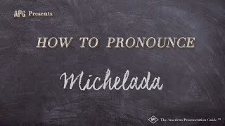 How to Pronounce Michelada  |  Michelada Pronunciation
