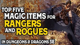Top Magic Items for Rangers and Rogues in Dungeons and Dragons 5e
