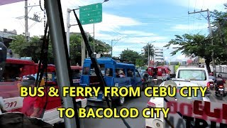 FERRY & BUS CEBU CITY TO BACOLOD CITY, PHILIPPINES