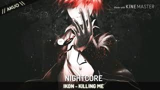 💛 Killing Me - Nightcore 💛