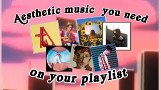 Aesthetic Songs You Need On Your Playlist!
