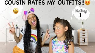 COUSIN RATES MY OUTFITS!!!!!! *HILARIOUS///MUST WATCH*!!!!!!!