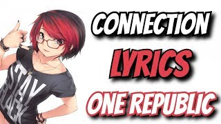 【Nightcore】→ Connection || OneRepublic ✘ Lyrics