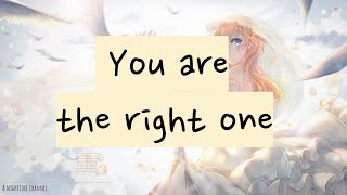 【Nightcore】— You Are The Right One (Lyrics)